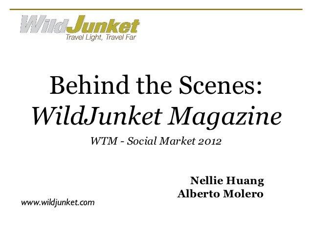 Behind the Scenes:  WildJunket Magazine                WTM - Social Market 2012                                 Nellie Hua...