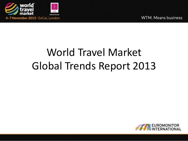 World Travel Market Global Trends Report 2013