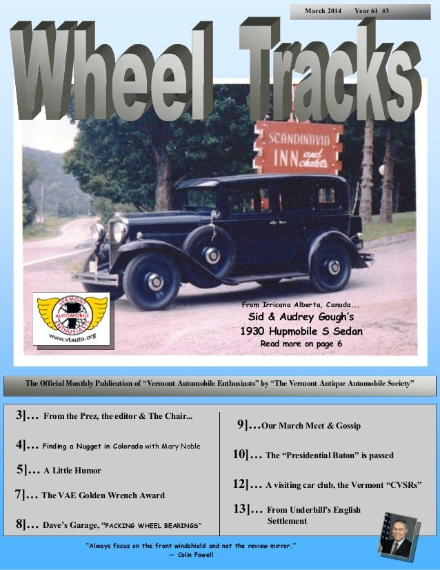 March 2014  Year 61 #3  From Irricana Alberta, Canada...  Sid & Audrey Gough's 1930 Hupmobile S Sedan Read more on page 6 ...
