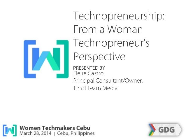 Technopreneurship from a Woman Technopreneur's Perspective