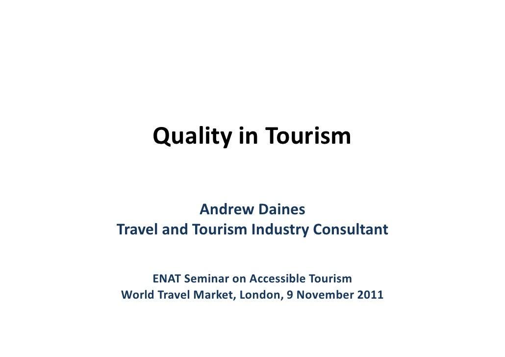 QualityinTourism            AndrewDainesTravelandTourismIndustryConsultant     ENATSeminaronAccessibleTourismWo...