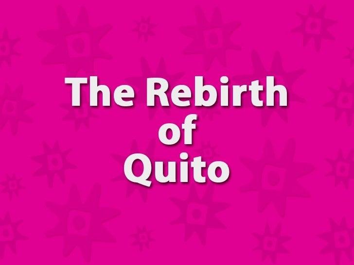 Wtm Presentation Rebirth Of Quito