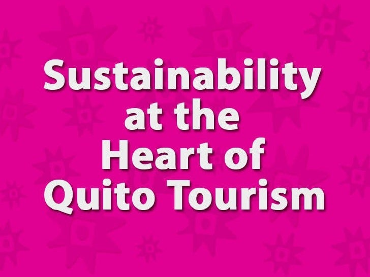 Sustainability at the Heart of Quito Tourism