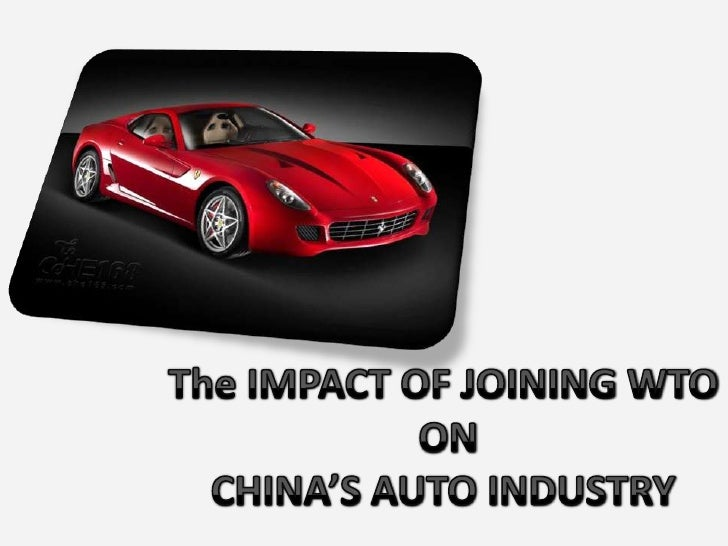 The impact of joining WTO on China's auto industry