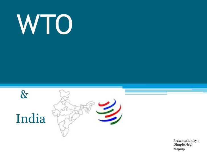WTO&India        Presentation by :        Dimple Negi        2109019