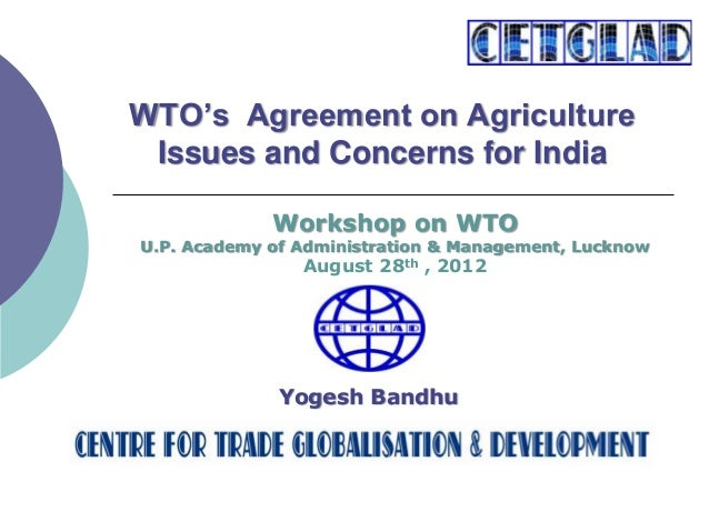 WTO's Agreement on Agriculture Issues and Concerns for India Yogesh Bandhu Workshop on WTO U.P. Academy of Administration ...