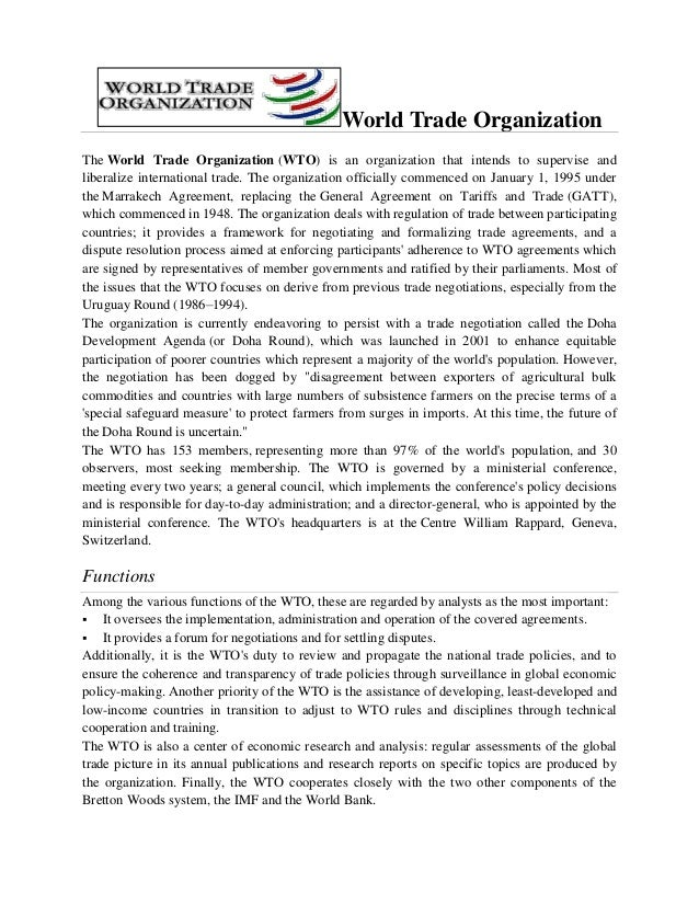 World Trade OrganizationThe World Trade Organization (WTO) is an organization that intends to supervise andliberalize inte...