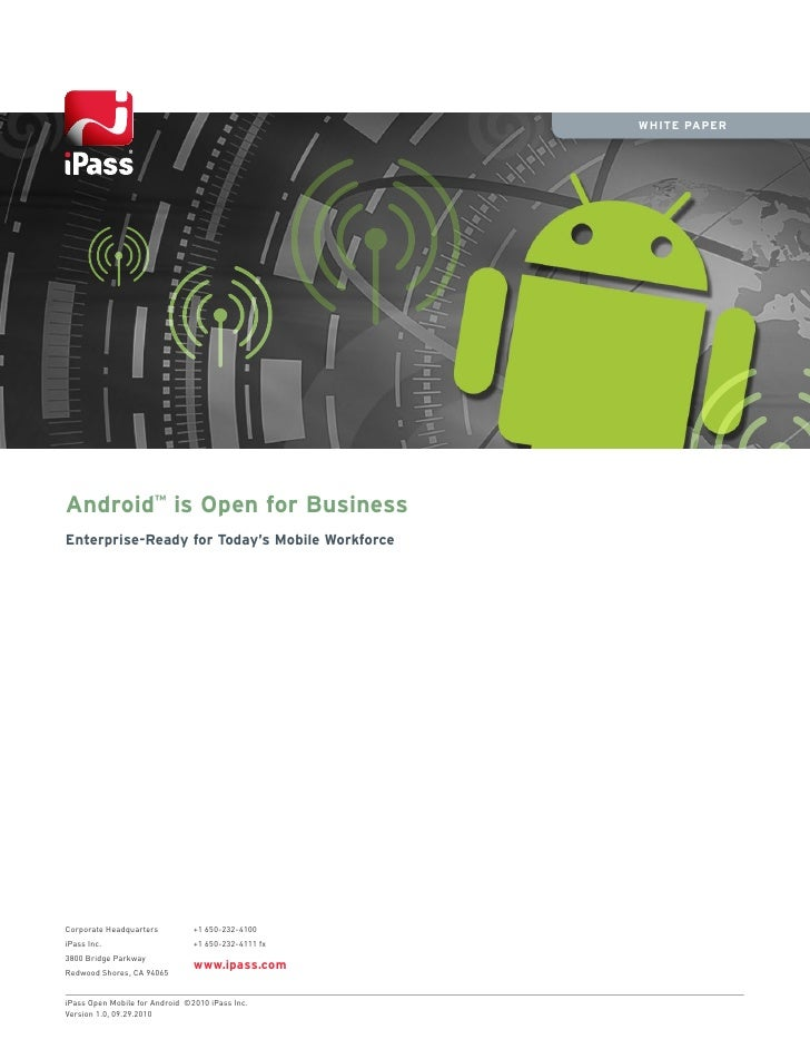 WHITE PAPERAndroid™ is Open for BusinessEnterprise-Ready for Today's Mobile WorkforceCorporate Headquarters          +1 65...