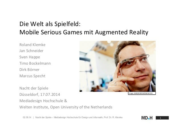 02.09.14 | Nacht der Spiele – Mediadesign Hochschule für Design und Informatik, Prof. Dr. R. Klemke Die  Welt  als  ...