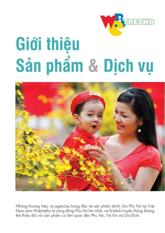 Giới thiệuSản phẩm & Dịch vụNhững thương hiệu và agencies hàng đầu về sản phẩm dành cho Phụ Nữ tại ViệtNam xem Webtretho l...