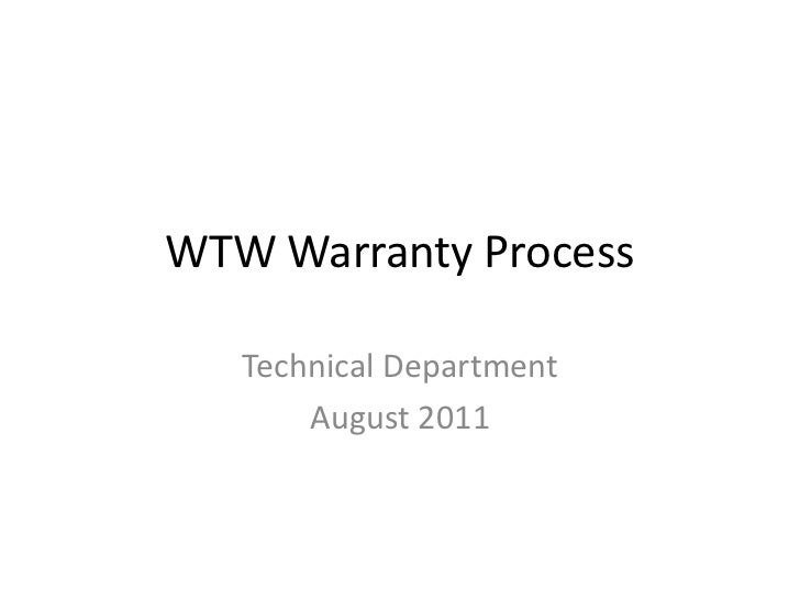 WTW Warranty Process<br />Technical Department<br />August 2011<br />