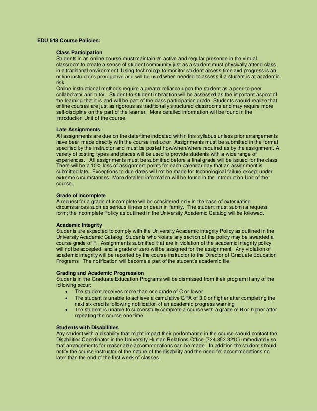 EDU 518 Course Policies:       Class Participation       Students in an online course must maintain an active and regular ...