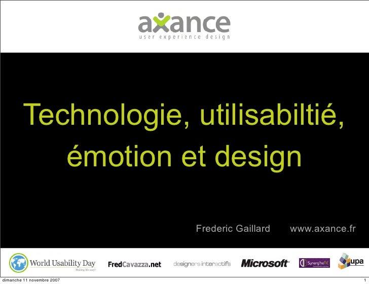 Technologie, utilisabiltié,             émotion et design                              Frederic Gaillard   www.axance.fr  ...
