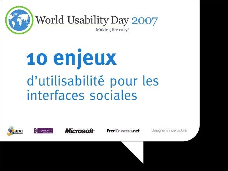 WUD 2007 Paris : 10 enjeux d'utilisabilité pour les interfaces sociales