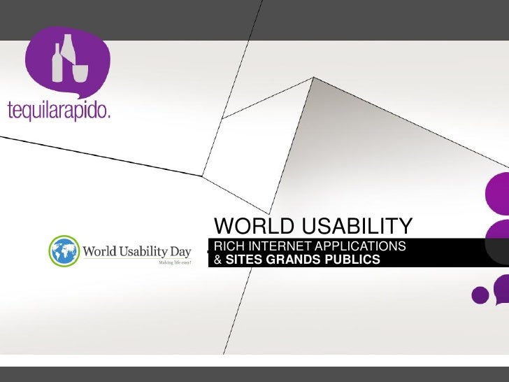 WORLD USABILITY RICH INTERNET APPLICATIONS DAY. GRANDS PUBLICS & SITES