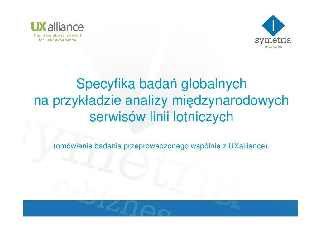 Specyfika badań globalnych na przykładzie analizy międzynarodowych          serwisów linii lotniczych    (omówienie badani...