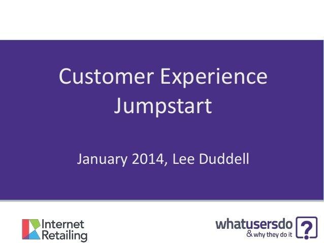 Customer Experience Jumpstart January 2014, Lee Duddell