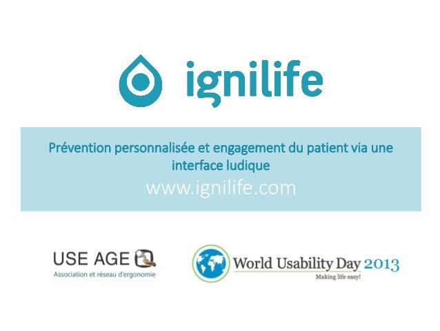 Prévention personnalisée et engagement du patient via une interface ludique  www.ignilife.com