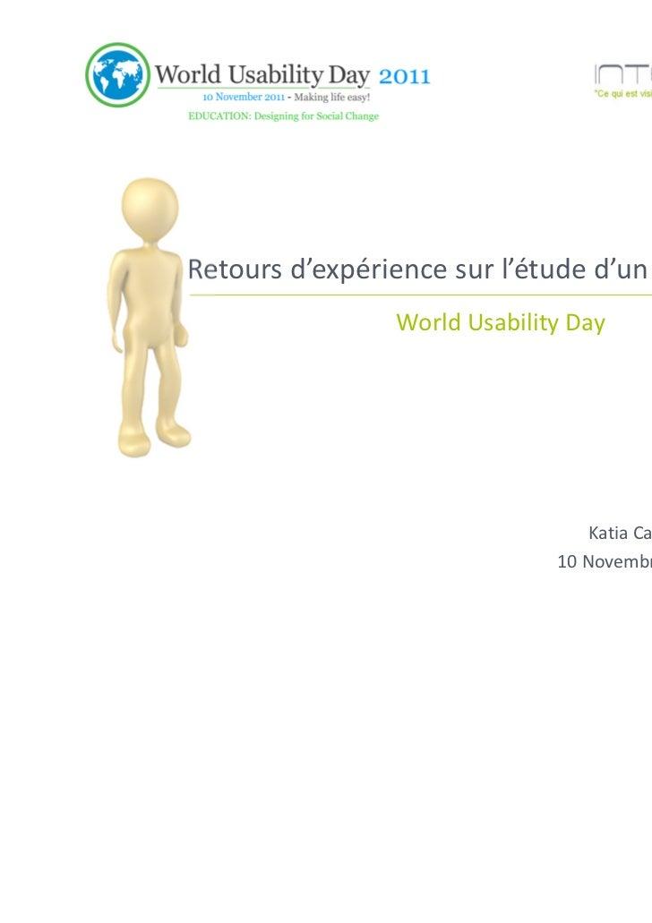 Retours d'expérience sur l'étude d'un portail social                 World Usability Day                                  ...