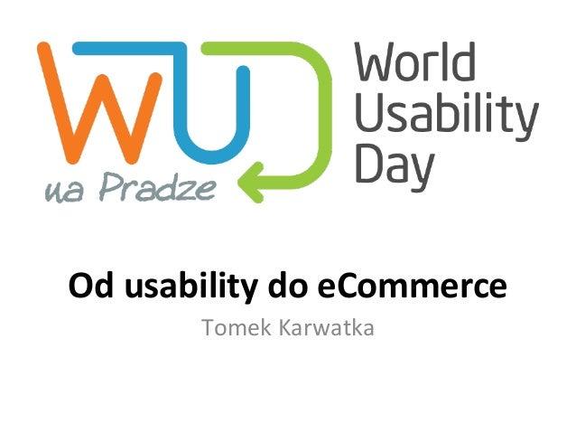 Od usability do e-Commerce - WUD na Pradze