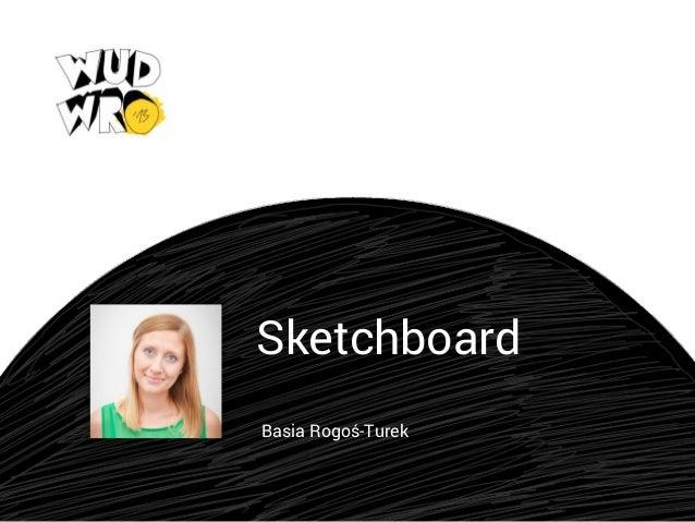 Sketchboard Basia Rogoś-Turek
