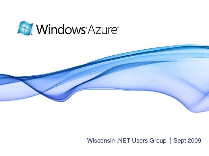 Wisconsin .NET UG - Windows Azure