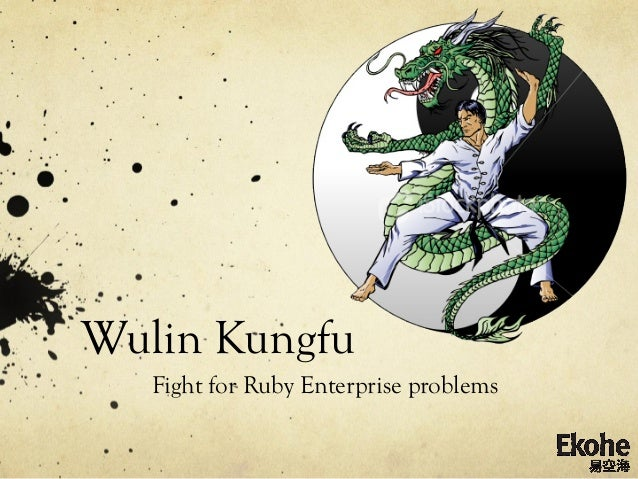 Wulin Kungfu   Fight for Ruby Enterprise problems
