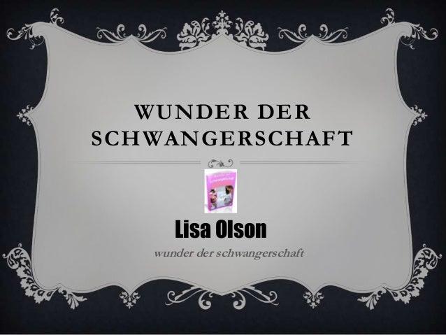 WUNDER DER SCHWANGERSCHAFT  Lisa Olson wunder der schwangerschaft