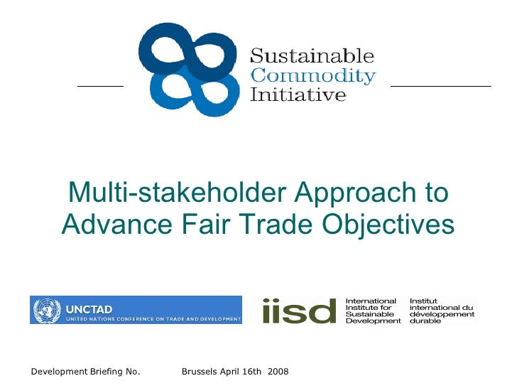 Multi-stakeholder Approach to Advance Fair Trade Objectives