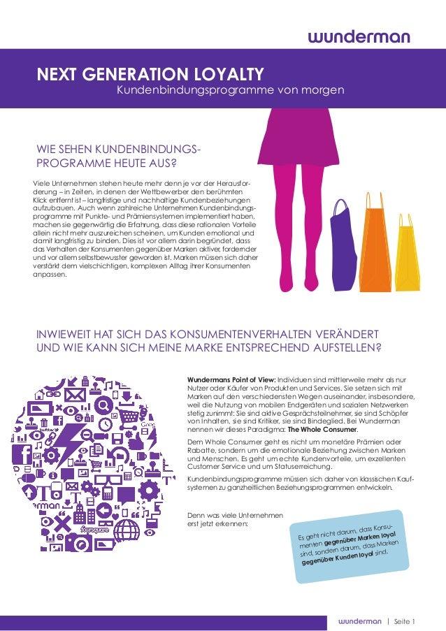   Seite 1 Es geht nicht darum, dass Konsu- menten gegenüber Marken loyal sind, sondern darum, dass Marken gegenüber Kunden...