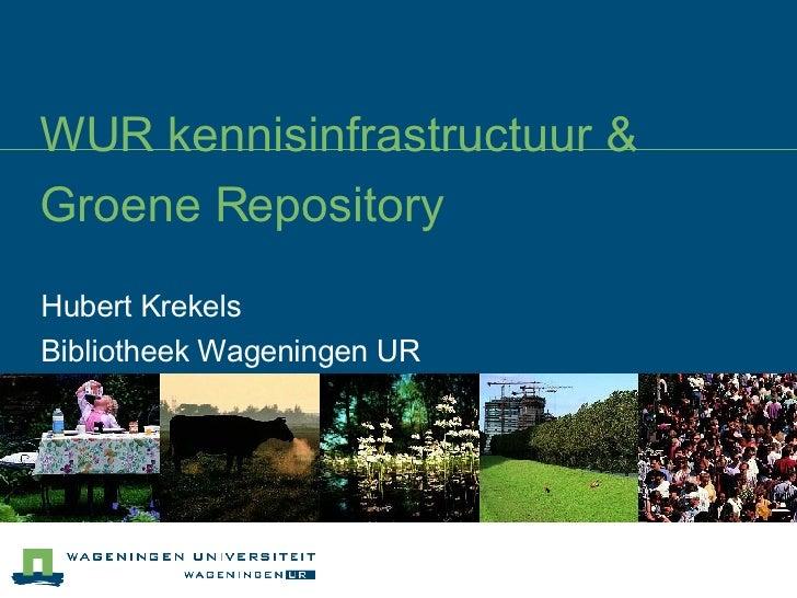 Wur Kennisinfrastructuur & Groene Repository
