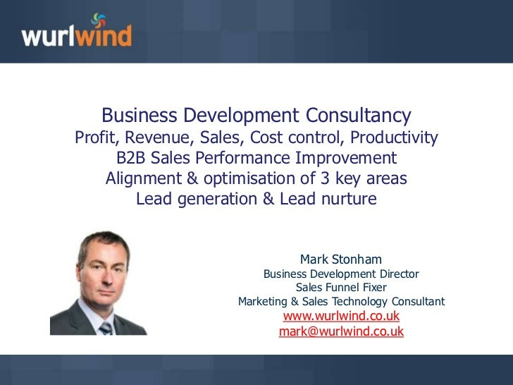 Business Development Consultancy<br />Profit, Revenue, Sales, Cost control, Productivity<br />B2B Sales Performance Improv...