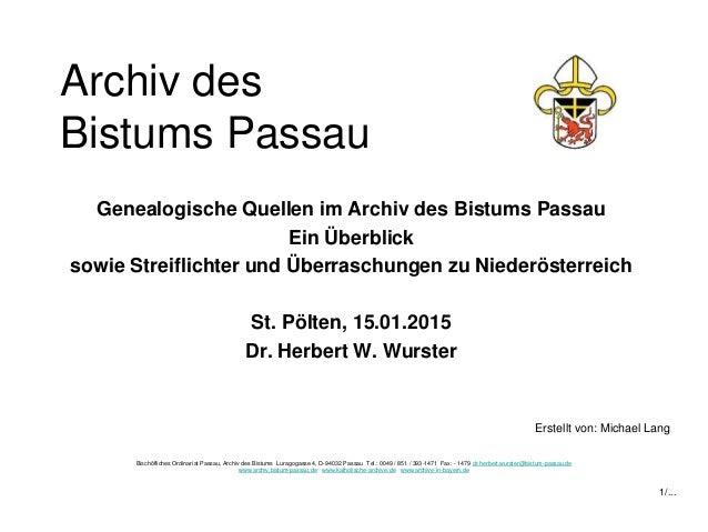 Archiv des Bistums Passau Genealogische Quellen im Archiv des Bistums Passau Ein Überblick sowie Streiflichter und Überras...