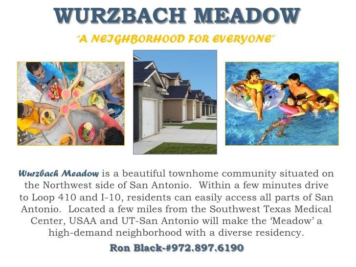 "WURZBACH MEADOW             ""A NEIGHBORHOOD FOR EVERYONE""     Wurzbach Meadow is a beautiful townhome community situated o..."