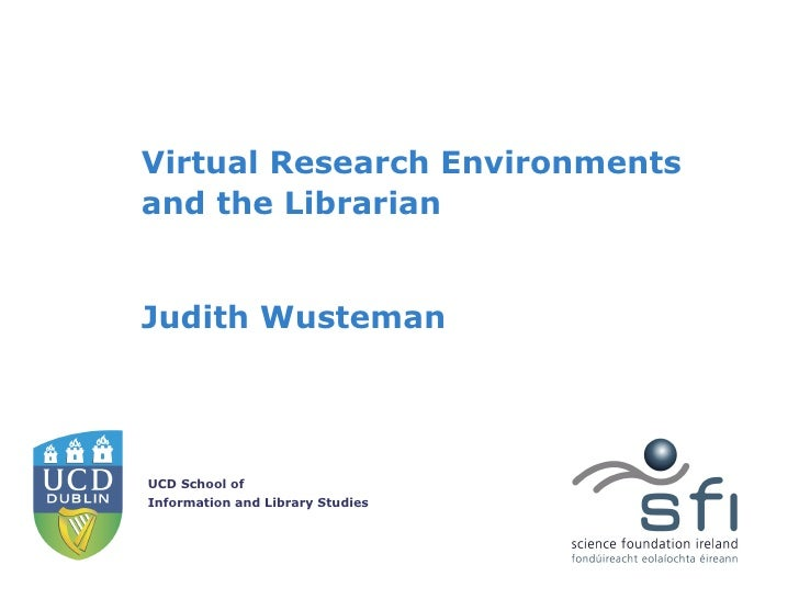 Virtual Research Environments and the Librarian Judith Wusteman