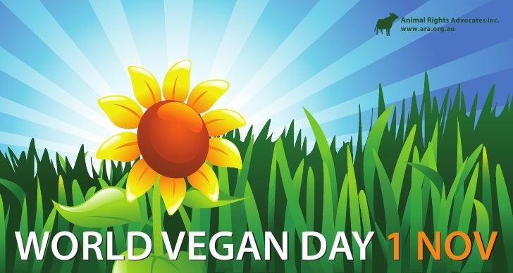 Animal Rights Advocates Inc.                 www.ara.org.au     WORLD VEGAN DAY 1 NOV