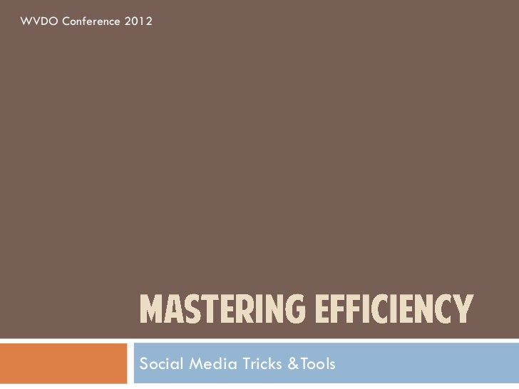 WVDO Conference 2012                 Social Media Tricks &Tools