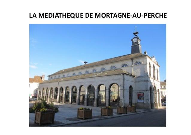 LA  MEDIATHEQUE  DE  MORTAGNE-‐AU-‐PERCHE