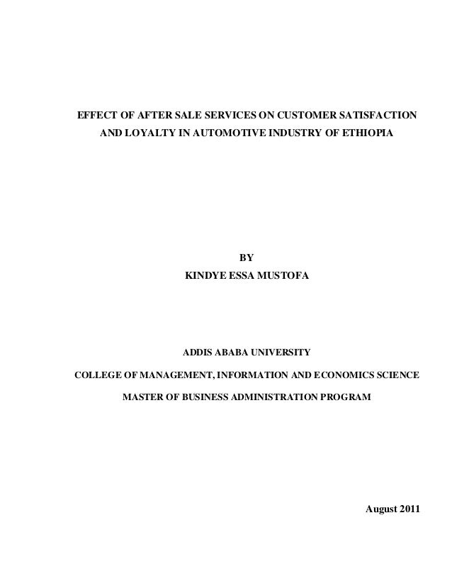 EFFECT OF AFTER SALE SERVICES ON CUSTOMER SATISFACTION AND LOYALTY IN AUTOMOTIVE INDUSTRY OF ETHIOPIA BY KINDYE ESSA MUSTO...