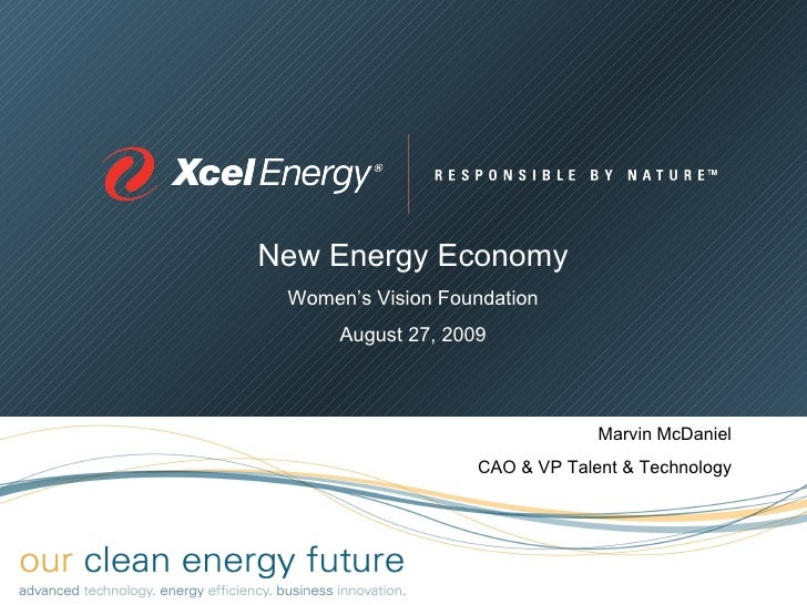 New Energy Economy Women's Vision Foundation August 27, 2009 Marvin McDaniel CAO & VP Talent & Technology