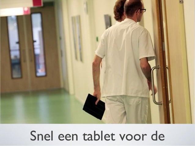 Snel, een tablet voor de dokter -> Week van het Leren DZ 2013