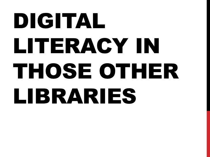 DIGITALLITERACY INTHOSE OTHERLIBRARIES