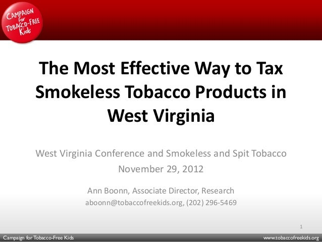 The Most Effective Way to Tax             Smokeless Tobacco Products in                    West Virginia             West ...