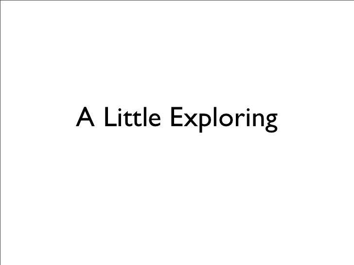 A Little Exploring