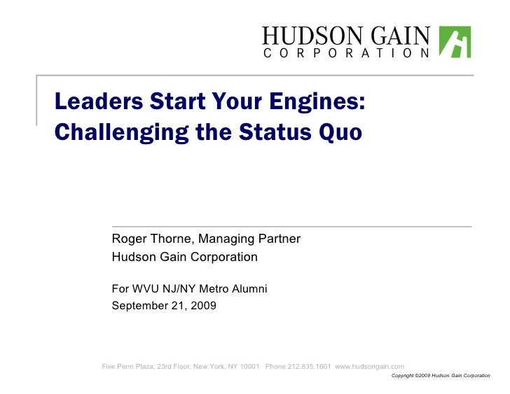 Leaders Start Your Engines: Challenging the Status Quo         Roger Thorne, Managing Partner       Hudson Gain Corporatio...