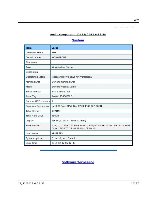 __ __ __ __ Audit Komputer :: 12/12/2012 6:12:48 System Item Value Computer Name WW Domain Name WORKGROUP Site Name Roles ...