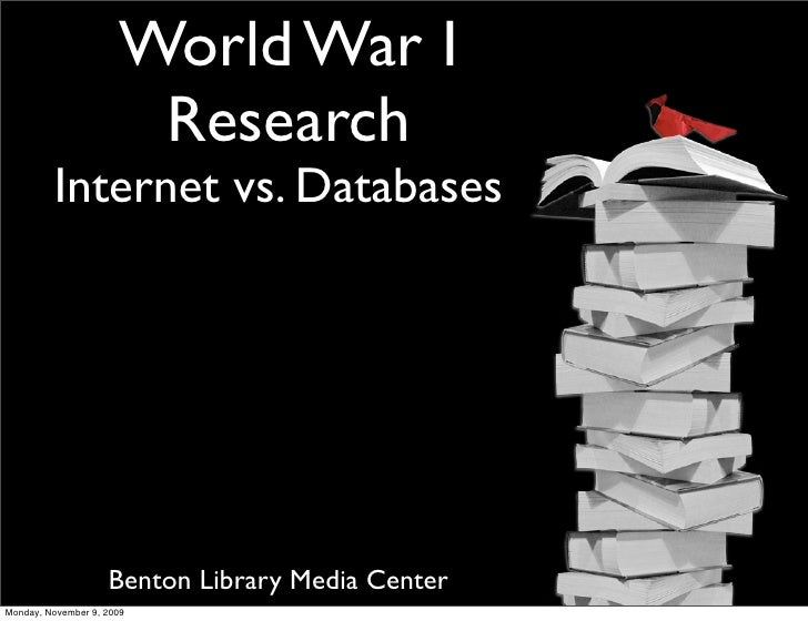 World War I                        Research          Internet vs. Databases                         Benton Library Media C...