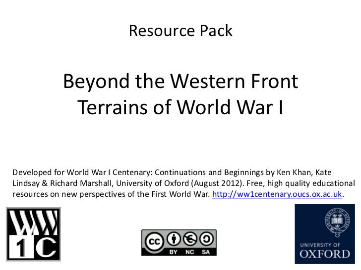 Resource Pack             Beyond the Western Front              Terrains of World War IDeveloped for World War I Centenary...