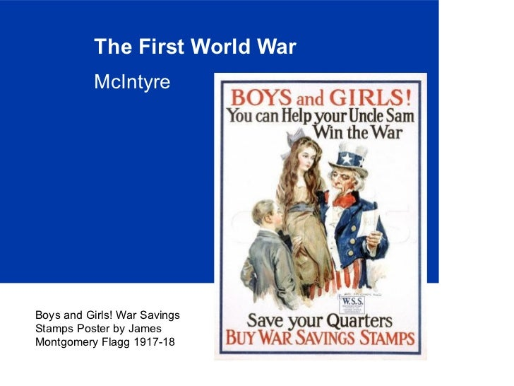 The First World War          McIntyreBoys and Girls! War SavingsStamps Poster by JamesMontgomery Flagg 1917-18