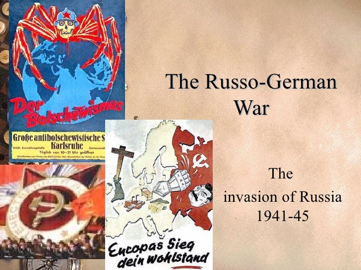 The Russo-German War The  invasion of Russia 1941-45